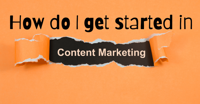 How do I get started in content marketing?